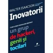 Inovatorii. Cum a creat revolutia digitala un grup de hackeri genii si tocilari