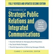 The Handbook of Strategic Public Relations and Integrated Marketing Communications, Second Edition, Hardcover/Clarke L. Caywood