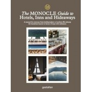The Monocle Guide to Hotels, Inns and Hideaways: A Manual for Everyone from Holidaymakers to Hoteliers. We Sidestep the Humdrum Haunts in Favour of St, Hardcover