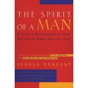 The Spirit of a Man: A Vision of Transformation for Black Men and the Women Who Love Them, Paperback