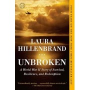 Unbroken: A World War II Story of Survival, Resilience, and Redemption, Paperback/Laura Hillenbrand