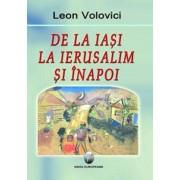 De la Iasi la Ierusalim si inapoi/Leon Volovici