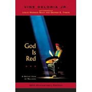 God Is Red: A Native View of Religion, 30th Anniversary Edition, Paperback/Vine Deloria Jr