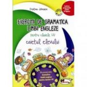 Exercitii de gramatica limbii engleze pentru clasele I-IV. Caietul elevului