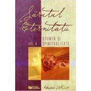 Sarutul Eternitatii Vol.2 Stiinta Si Spiritualitate - Adriana Craciun