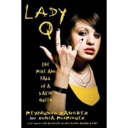 Lady Q: The Rise and Fall of a Latin Queen, Paperback