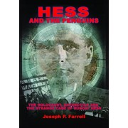 Hess and the Penguins: The Holocaust, Antarctica and the Strange Case of Rudolf Hess, Paperback