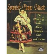 Spanish Piano Music: 24 Works by de Falla, Albeniz, Granados, Soler and Turina, Paperback