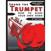 Sound the Trumpet (4th Ed.): How to Blow Your Own Horn, Paperback/Jonathan Harnum Phd