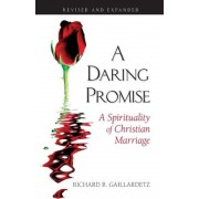 A Daring Promise: A Spirituality of Christian Marriage, Paperback