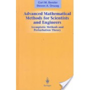 Advanced Mathematical Methods for Scientists and Engineers I - Asymptotic Methods and Perturbation Theory (Bender Carl M.)(Cartonat) (9780387989310)