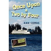Once Upon a Two by Four, Paperback/Ann Combs