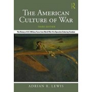 American Culture of War. The History of U.S. Military Force from World War II to Operation Enduring Freedom, Paperback/Adrian R. Lewis