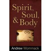 Spirit, Soul & Body, Paperback/Andrew Wommack