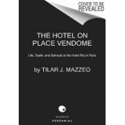 Hotel on Place Vendome - Life, Death, and Betrayal at the Hotel Ritz in Paris (Mazzeo Tilar J.)(Paperback) (9780061791048)