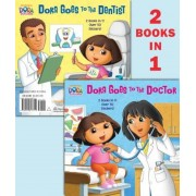 Dora Goes to the Doctor/Dora Goes to the Dentist, Paperback