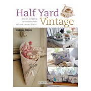 Half Yard (TM) Vintage - Sew 23 Gorgeous Accessories from Left-Over Pieces of Fabric (Shore Debbie)(Paperback) (9781782214588)