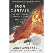 Iron Curtain: The Crushing of Eastern Europe, 1944-1956, Paperback/Anne Applebaum