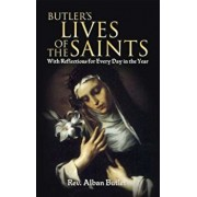 Butler's Lives of the Saints: With Reflections for Every Day in the Year, Paperback/Alban Butler