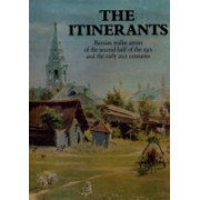 The Itinerants. Russian realist artists of the second half of the 19th and the early 20th centuries