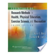 Essentials of Research Methods in Health, Physical Education, Exercise Science, and Recreation (Berg Kris E.)(Cartonat) (9780781770361)