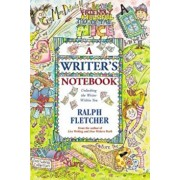 A Writer's Notebook: Unlocking the Writer Within You, Paperback/Ralph Fletcher