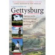 A Field Guide to Gettysburg, Second Edition: Experiencing the Battlefield Through Its History, Places, and People, Paperback