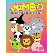 Jumbo Toddler Animal Coloring Book: My First Big Book of Coloring, Early Learning and Preschool Prep for Kids and Toddlers Children Activity Books for, Paperback/Meredith Becker