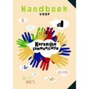 Werken in de kerk: Handboek voor kerkelijke communicatie - Leendert de Jong, Arie Kok en Wouter van der Toorn