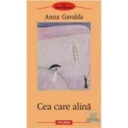 Cea care alina - Anna Gavalda