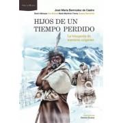 José María Bermúdez De Castro/belén Márquez/ana Mateos/maría Martinón/susana Sarmiento Hijos de un tiempo perdido