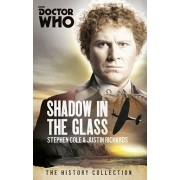 Doctor Who: The Shadow In The Glass. The History Collection, Paperback/Steve Cole
