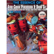 Uribe, Ed The Essence of Afro-Cuban Percussion & Drum Set: Includes the Rhythm Section Parts for Bass, Piano, Guitar, Horns & Strings, Book & Online Audio