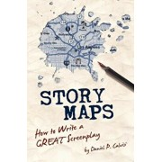 Story Maps: How to Write a Great Screenplay, Paperback/Daniel P. Calvisi