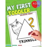 My First Toddler Coloring Book: Fun with Numbers Colors Shapes Counting - Learning of First Easy Words Shapes & Numbers - Baby Activity Book for Kids, Paperback/Coloring Books for Toddlers