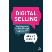 Digital Selling: How to Use Social Media and the Web to Generate Leads and Sell More, Paperback