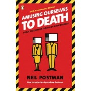 Amusing Ourselves to Death: Public Discourse in the Age of Show Business, Paperback