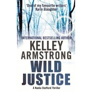 Wild Justice. Book 3 in the Nadia Stafford Series, Paperback/Kelley Armstrong