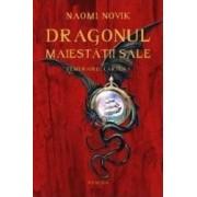 Dragonul Maiestatii Sale - Naomi Novik