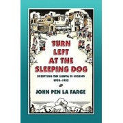 Turn Left at the Sleeping Dog: Scripting the Santa Fe Legend, 1920-1955, Paperback/John Pen La Farge