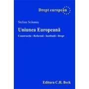 Uniunea Europeana. Constructie. Reforma. Institutii. Drept.