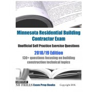 Minnesota Residential Building Contractor Exam Unofficial Self Practice Exercise Questions 2018/19 Edition: 130+ questions focusing on building constr, Paperback/Examreview