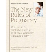 The New Rules of Pregnancy: What to Eat, Do, Think About, and Let Go of While Your Body Is Making a Baby, Hardcover/Adrienne L. Simone