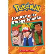 Journey to the Orange Islands (Pokemon Classic Chapter Book '1), Paperback/Tracy West