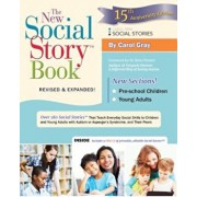The New Social Story Book: Over 150 Social Stories That Teach Everyday Social Skills to Children and Adults with Autism and Their Peers, Paperback/Carol Gray