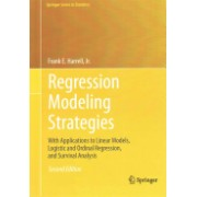 Regression Modeling Strategies - With Applications to Linear Models, Logistic and Ordinal Regression, and Survival Analysis (9783319194240)