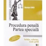 Procedura penala. Partea speciala. Schite scheme teste grila - George Goga