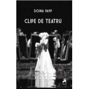 Clipe De Teatru - Doina Papp