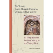 Text of a Coptic Monastic Discourse on Love and Self-Control: Its Story from the Fourth Century to the Twenty-First, Paperback