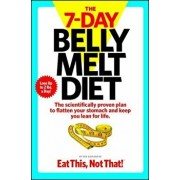 The 7-Day Belly Melt Diet: The Scientifically Proven Plan to Flatten Your Stomach and Keep You Lean for Life., Paperback/The Editors of Eat This Not That!